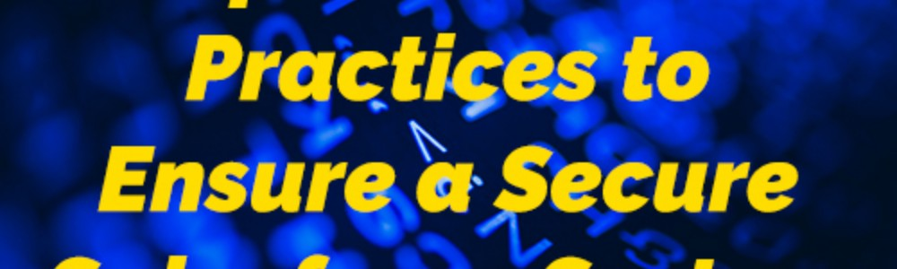 Tips and Best Practices to Ensure a Secure Salesforce System