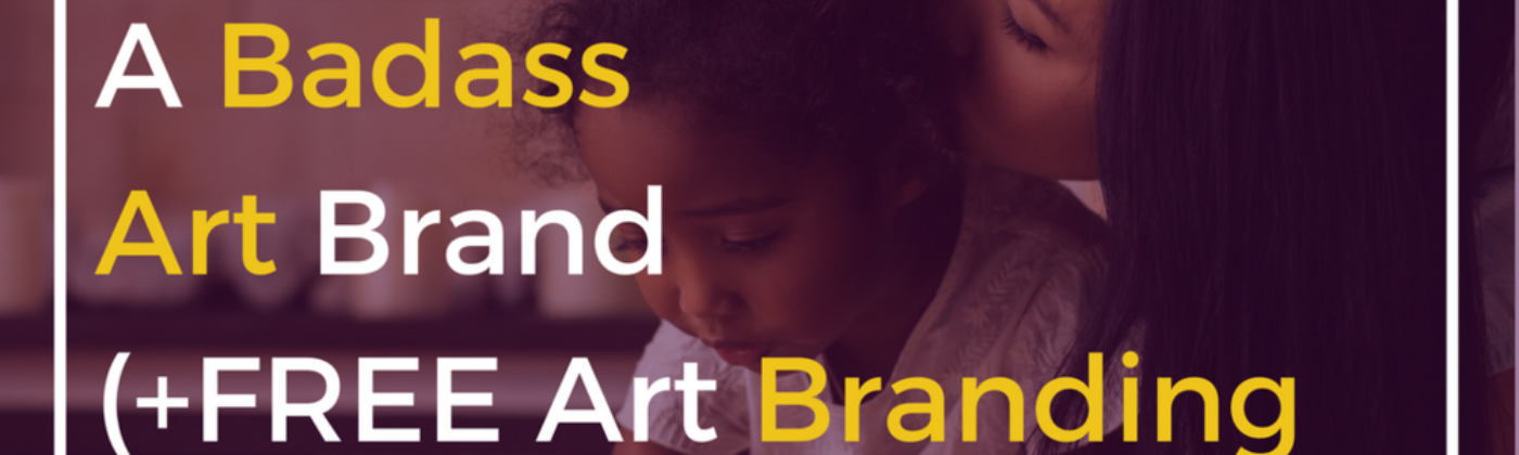 5 Steps to Building A Badass Art Brand (+FREE Quiz) by The Black TCK