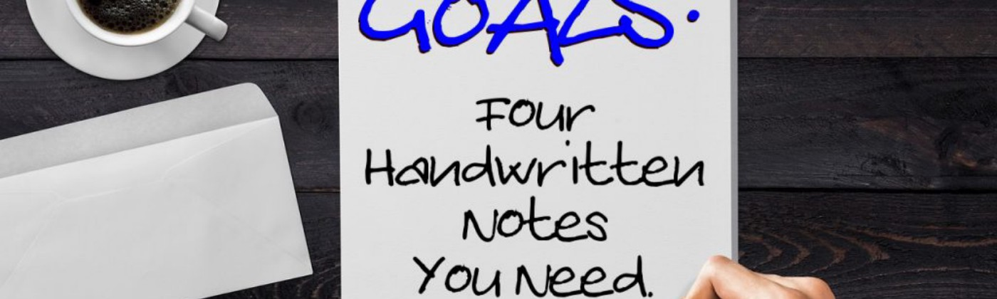 Goals - 4 Handwritten Notes You Need for Success
