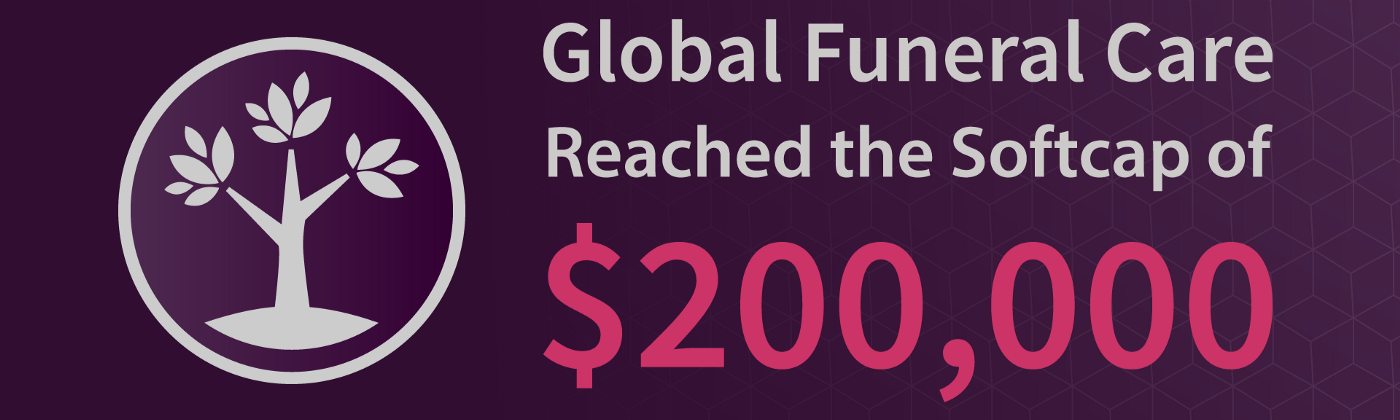 Global Funeral Care Reached the Softcap of $200,000.