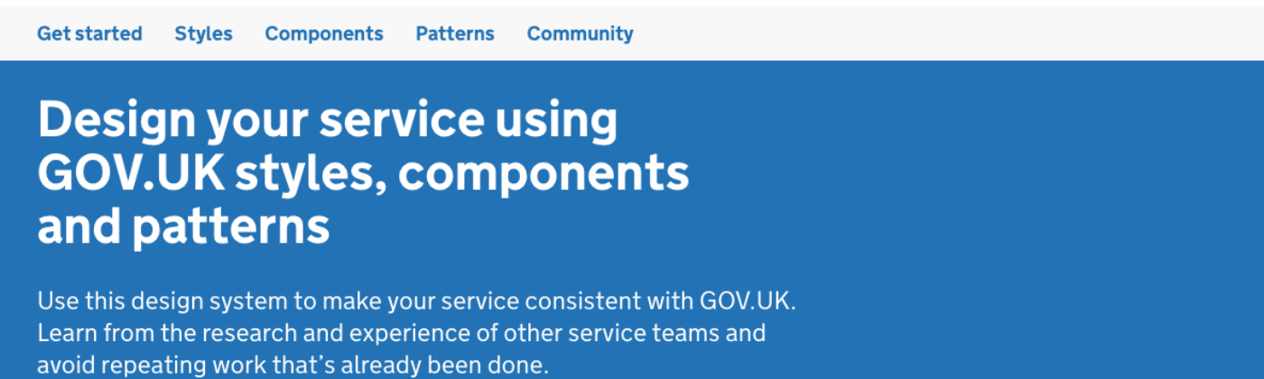 header of the GOV.UK Design System showing the menu items: Get started — styles — components — patterns — community