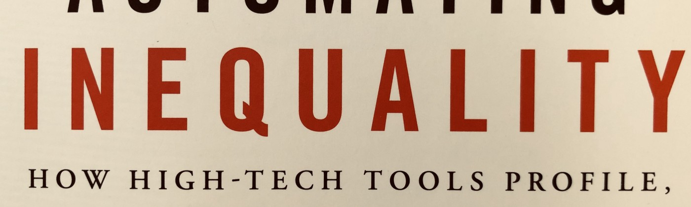 """The cover of the book, """"Automating Inequiality: How High-Tech Tools Profile, Police, and Punish the Poor"""""""