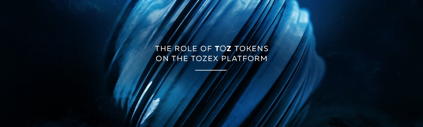 The Role of TOZ Tokens on the Tozex Platform