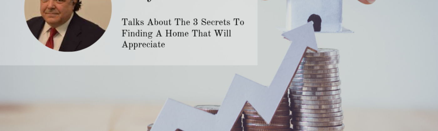 Jacques Poujade Talks About the Secrets to Finding a Home that will Appreciate