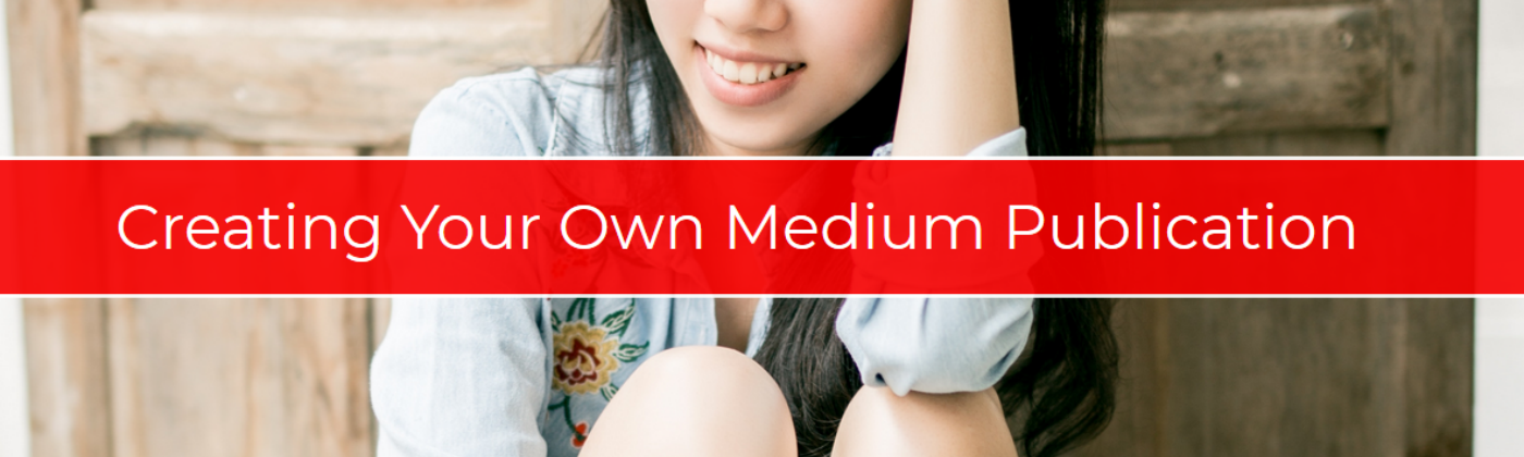 Creating Your Own Medium Publication-advantages and disadvantages