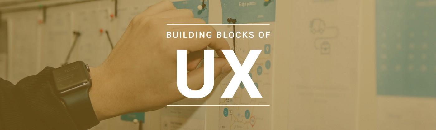 Building blocks of User Experience process