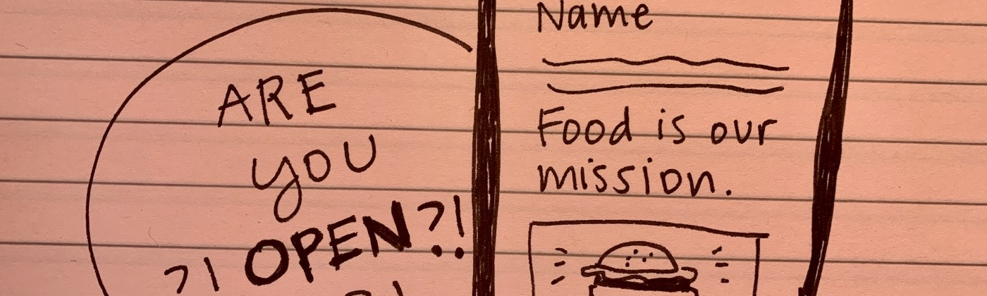 """A hand-drawn phone on a restaurant site showing the name, mission, and history and a speech bubble that says """"Are you open?!"""""""