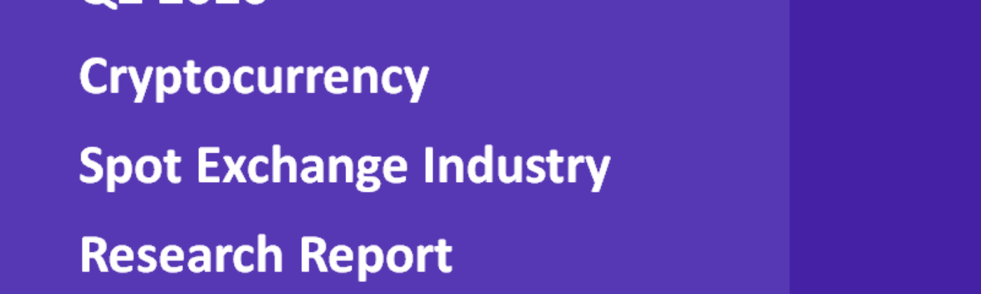 Cryptocurrency Spot Exchange Industry Report Q2 2020
