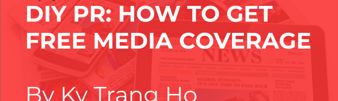 front page slide of slide presentation called DIY PR: How to get free media coverage by Ky Trang Ho