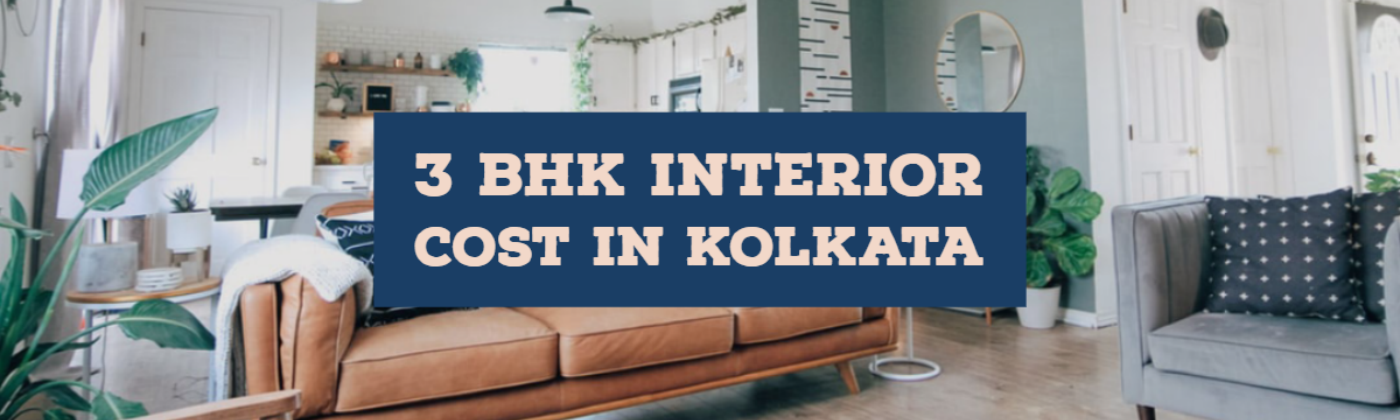 3 bhk interior design cost in Kolkata