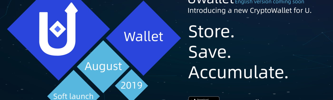 Uwallet new App, English version soft release. Chinese app fully available. Store, save and accumulate crypto today.