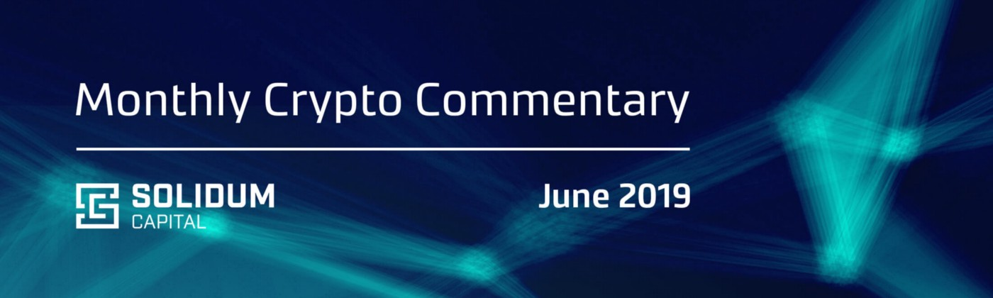 Monthly Crypto Commentary—June 2019