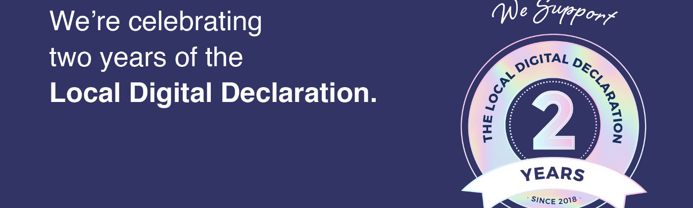 We're celebrating two years of the Local Digital Declaration