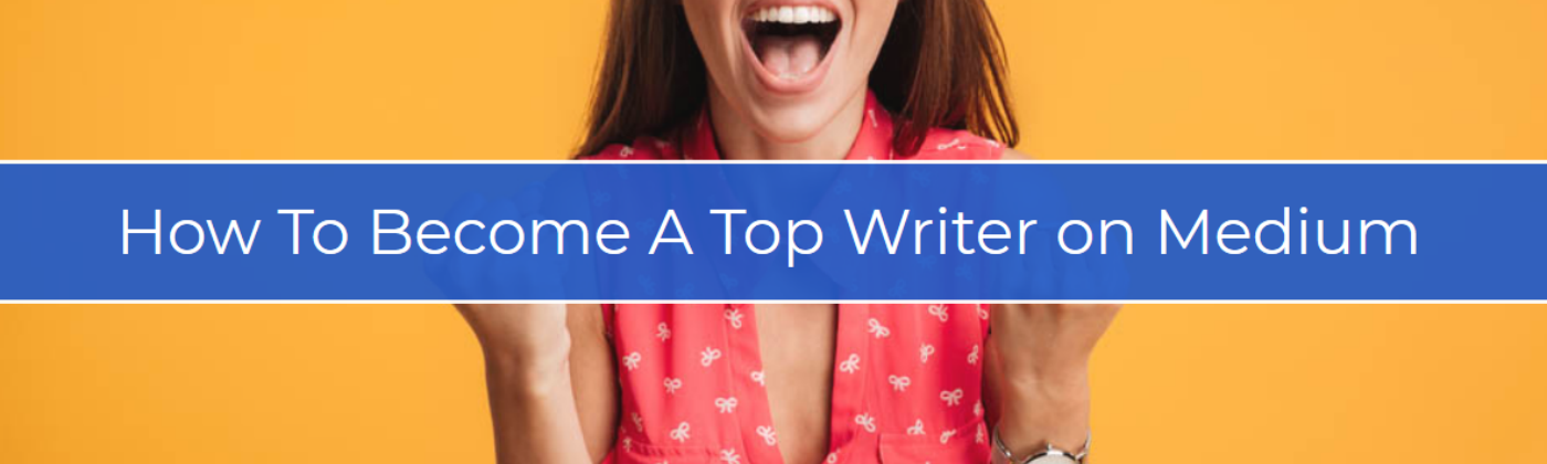 how to become a top writer on medium, how to become top medium writer, top medium writer, medium top writer, medium advice