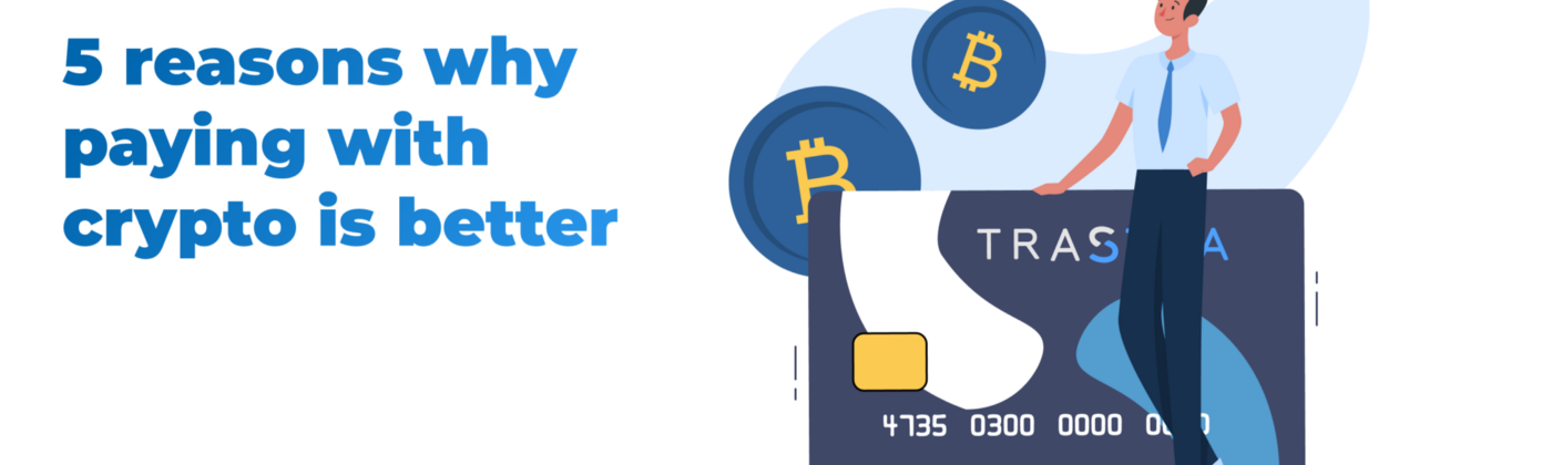 trastra, cryptocurrency, invest in crypto, use crypto, bitcoin, pay with crypto, crypto card, Bitcoin card, pay with Bitcoin