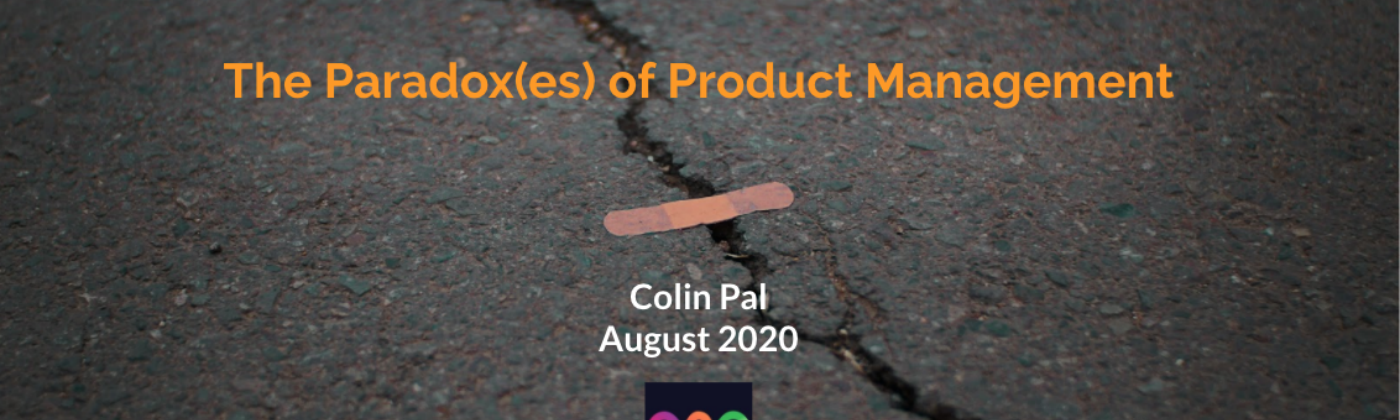 """The cover slide for the talk """"The Paradox(es) of Product Management"""" by Colin Pal for World of Webinar on 28 August 2020"""