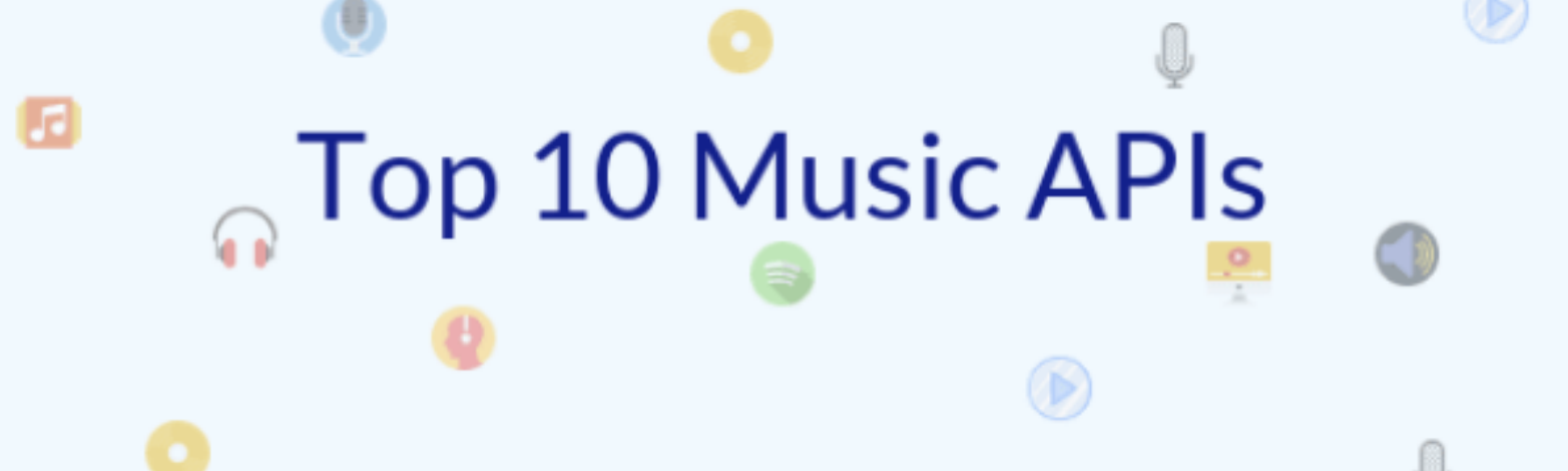 Top 10 Music APIs: Spotify, SoundCloud, iTunes and more