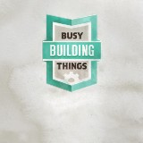 Busy Building Things