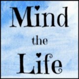 Mind the Life
