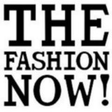 THE FASHION NOW!