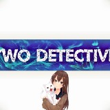 TWO DETECTIVES