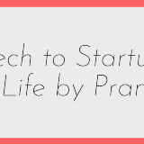 Tech to Startup to Life