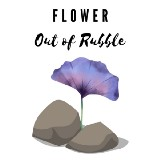 Flower Out of Rubble