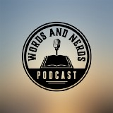 Words and Nerds Podcast