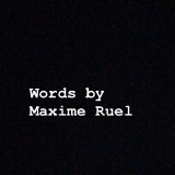 Words by Maxime Ruel
