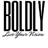 Boldly Live Your Vision