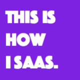 This is how I SaaS.