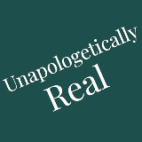 Unapologetically Real