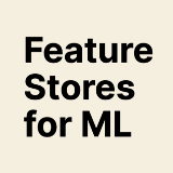 Feature Stores for ML