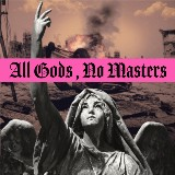 All Gods, No Masters
