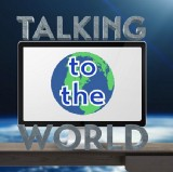 Talking to the World