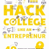Hack College Like an Entrepreneur