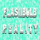 Flashbulb Reality