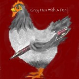 Grey Hen With A Pen