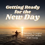 Getting Ready for the New Day