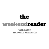 THE WEEKEND READER
