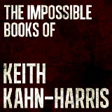 The Impossible Books of Keith Kahn-Harris