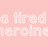 A Tired Heroine