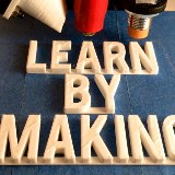 Learning By Making