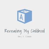 Rereading My Childhood by Amy A. Cowan