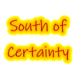 South of Certainty