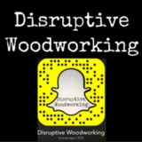 Disruptive Woodworking