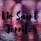 No Saint Jennifer