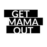 Get Mama Out