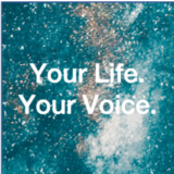 Your Life. Your Voice.