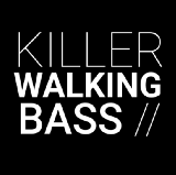 KILLER WALKING BASS